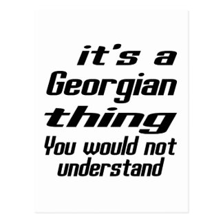 It is Georgian thing You Would not understand Postcard