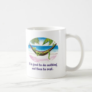 It Is Good to Do Nothing... Coffee Mugs