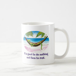 It Is Good to Do Nothing... Mugs