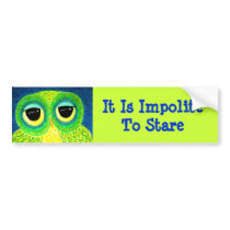 It Is Impolite To Stare Owl Bumper Sticker
