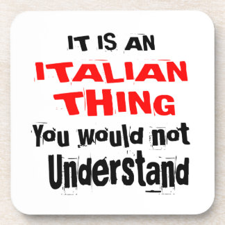 IT IS ITALIAN THING DESIGNS DRINK COASTER