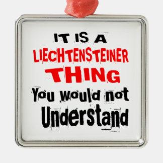 IT IS LIECHTENSTEINER THING DESIGNS METAL ORNAMENT
