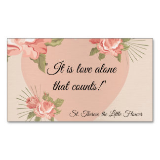"""""""It is Love alone that counts."""" St. Therese Business Card Magnet"""