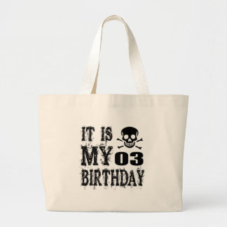 It Is My 03 Birthday Designs Large Tote Bag