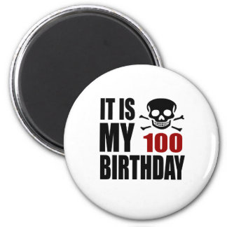 It Is My 100 Birthday Designs Magnet