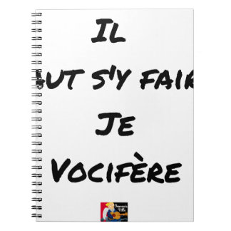 IT IS NECESSARY TO BE DONE THERE, I VOCIFERATE - NOTEBOOK
