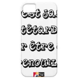 It is NEVER TADPOLE to be a FROG iPhone SE/5/5s Case