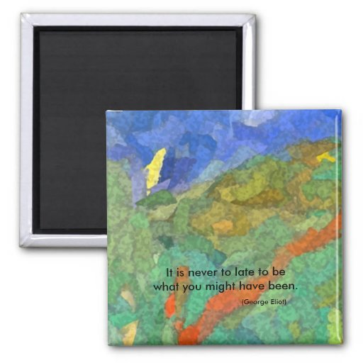 It is never to late... fridge magnet