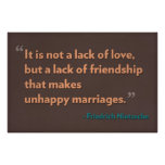 It is not a lack of love, but a lack of friendship print
