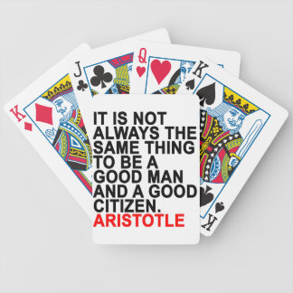 IT IS NOT ALWAYS THE SAME THING TO BE A GOOD MAN A BICYCLE PLAYING CARDS