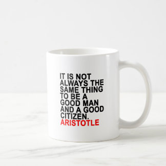 IT IS NOT ALWAYS THE SAME THING TO BE A GOOD MAN A COFFEE MUG