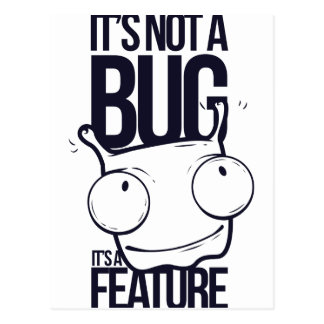 it is not bug  it is feature postcard