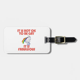 It is not ok to be gay. It is Fabulous Bag Tag