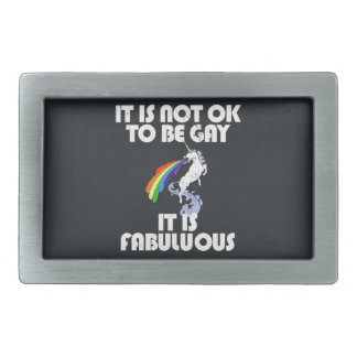 It is not ok to be gay. It is Fabulous Belt Buckle