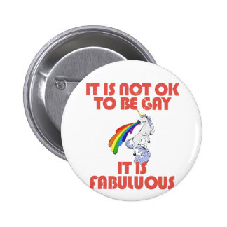 It is not ok to be gay. It is Fabulous Button