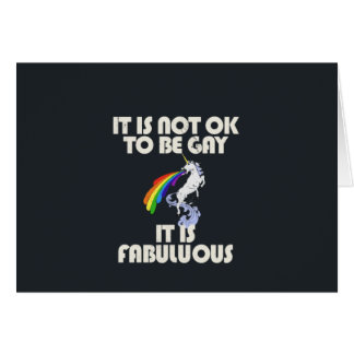 It is not ok to be gay. It is Fabulous Greeting Card