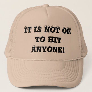It Is NOT OK to Hit Anyone - Anti Bully Trucker Hat