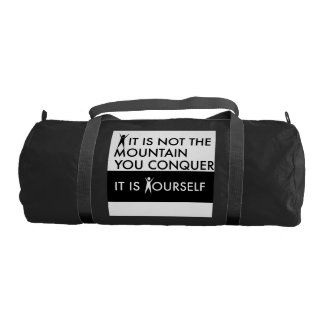It is not the mountain you conquer; it is yourself duffle bag