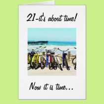 """IT IS NOW TIME TO PARTY FOR YOU ARE """"21"""" CARD"""