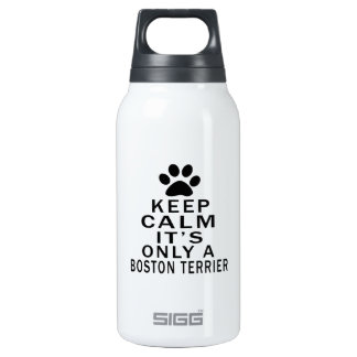 It is only a Boston Terrier 10 Oz Insulated SIGG Thermos Water Bottle