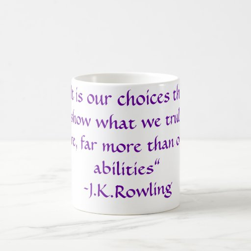 """It is our choices"" Mugs"