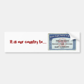It is our country to bumper sticker