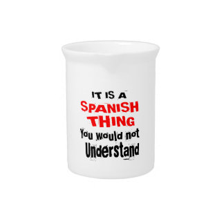 IT IS SPANISH THING DESIGNS PITCHER