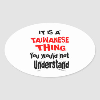 IT IS TAIWANESE THING DESIGNS OVAL STICKER