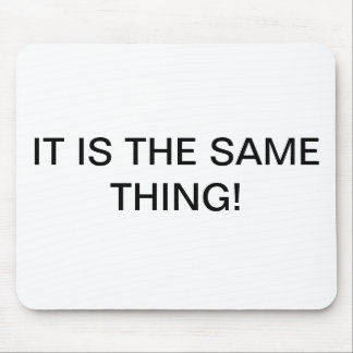 IT IS THE SAME THING! MOUSE PAD