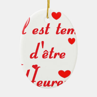 IT IS TIME D HEUREUX.png BEING Ceramic Ornament