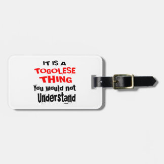 IT IS TOGOLESE THING DESIGNS LUGGAGE TAG