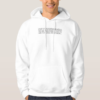 IT is watching what you do Hooded Sweatshirt
