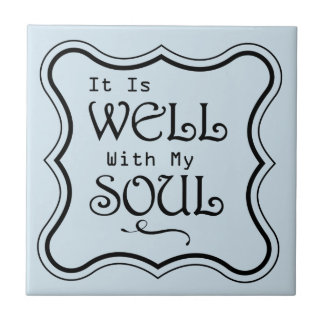 It is Well With My Soul Ceramic Tile