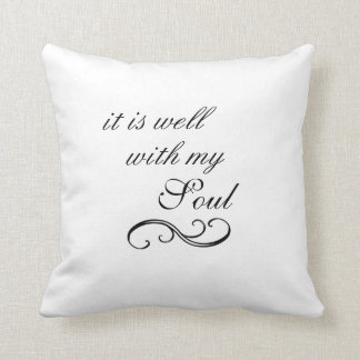 It is Well With My Soul Quote Throw Pillow