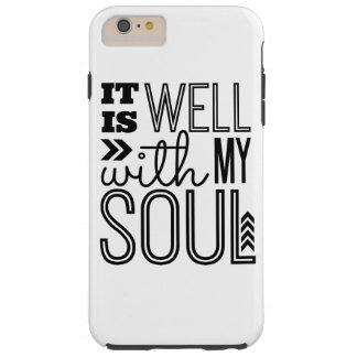 It is Well With My Soul Tough iPhone 6 Plus Case