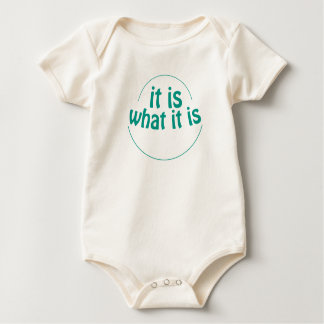 It Is What It Is - Baby Bodysuit
