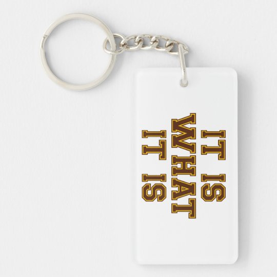 It Is What It Is Brown And Gold Keychain