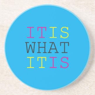 It Is What It Is - CMYK Coaster