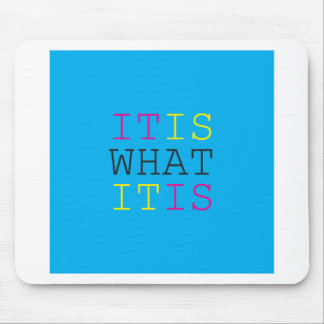 It Is What It Is - CMYK Mouse Pad