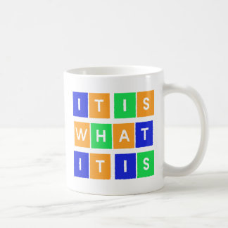It is what it is!! Colorful design! Coffee Mug