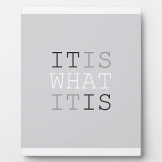 It Is What It Is - Gray Plaque