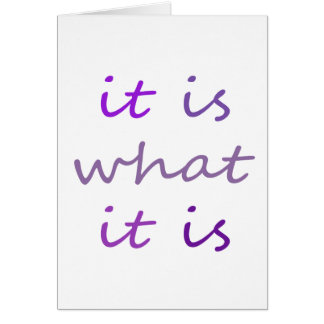 It is What It is Humor t-shirts Greeting Card