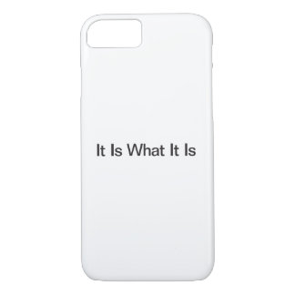 It Is What It Is iPhone 8/7 Case