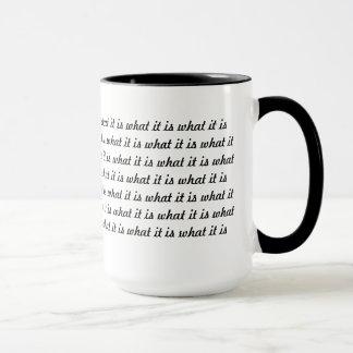 It is what it is. mug