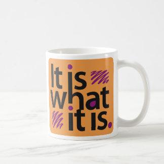 It is what it is. coffee mugs