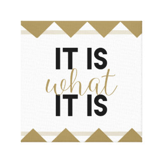 """It is what it is"" - mug Canvas Print"