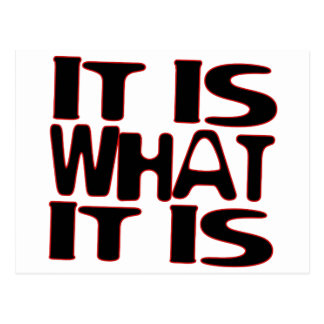 it is what it is.png postcard