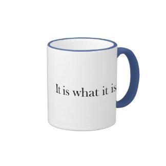It Is What It Is... Ringer Coffee Mug