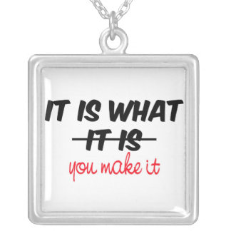 It Is What You Make It Necklace