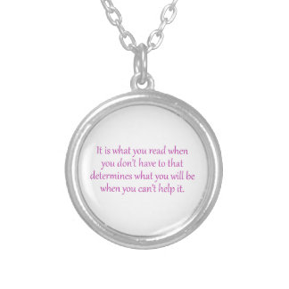 It Is What You Read When You Don't Have To Round Pendant Necklace